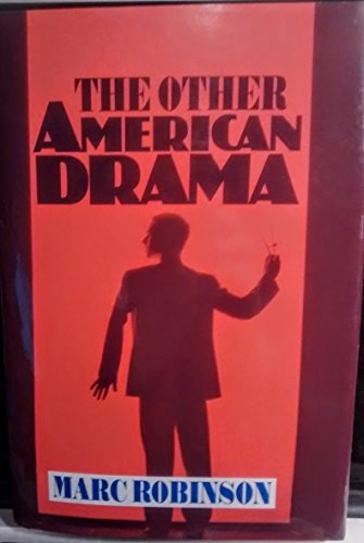 The Other American Drama (Cambridge Studies in American Theatre and Drama) (0521454379) by Marc Robinson