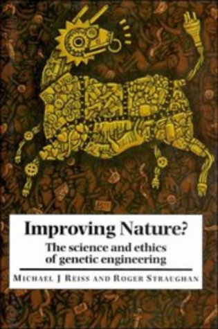 9780521454414: Improving Nature?: The Science and Ethics of Genetic Engineering
