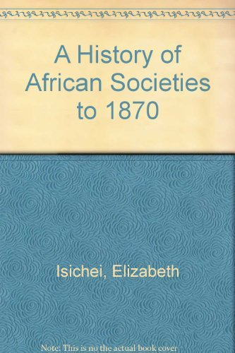 9780521454445: A History of African Societies to 1870