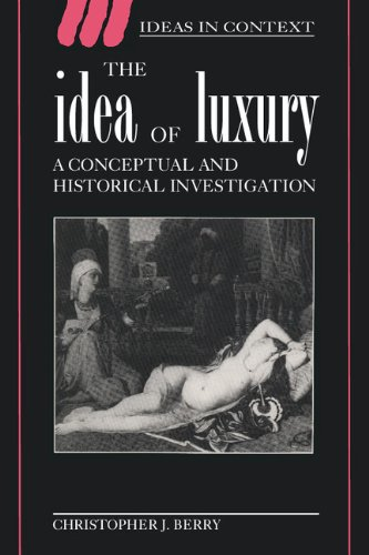 9780521454483: The Idea of Luxury: A Conceptual and Historical Investigation (Ideas in Context)