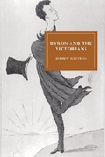 9780521454520: Byron and the Victorians (Cambridge Studies in Nineteenth-Century Literature and Culture)