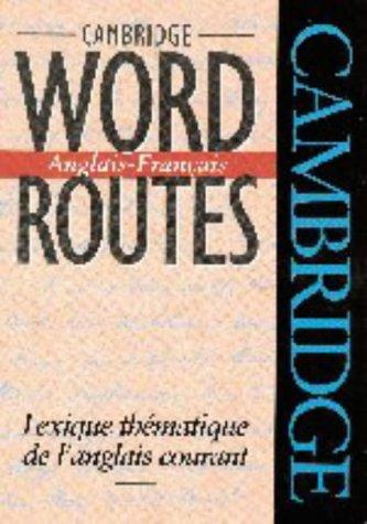 9780521454643: Cambridge Word Routes Anglais-Français: Lexique thématique de l'anglais courant