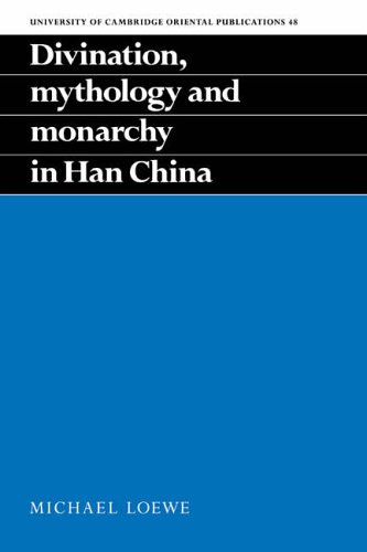 9780521454667: Divination, Mythology and Monarchy in Han China (University of Cambridge Oriental Publications)