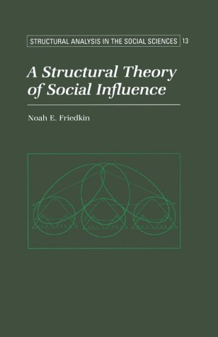 9780521454827: A Structural Theory of Social Influence (Structural Analysis in the Social Sciences)