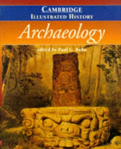 9780521454988: The Cambridge Illustrated History of Archaeology (Cambridge Illustrated Histories)