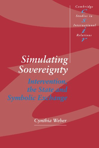 9780521455596: Simulating Sovereignty: Intervention, the State and Symbolic Exchange (Cambridge Studies in International Relations)
