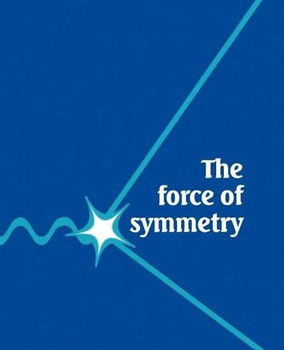 9780521455916: The Force of Symmetry