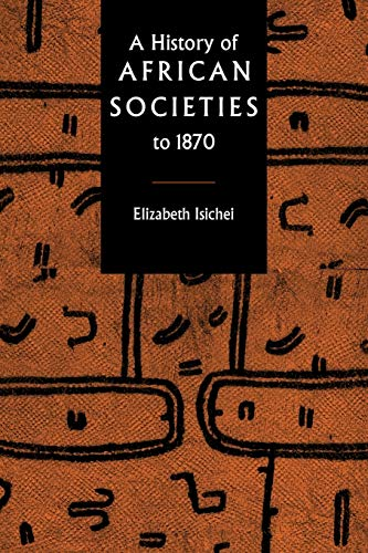 9780521455992: A History of African Societies to 1870