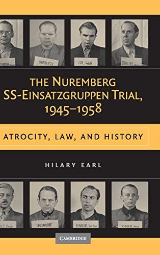 9780521456081: The Nuremberg SS-Einsatzgruppen Trial, 1945-1958: Atrocity, Law, and History