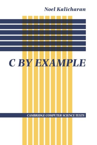 9780521456500: C by Example (Cambridge Computer Science Texts)