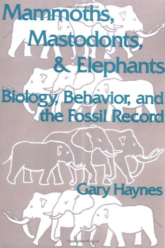 9780521456913: Mammoths, Mastodonts, and Elephants: Biology, Behavior and the Fossil Record