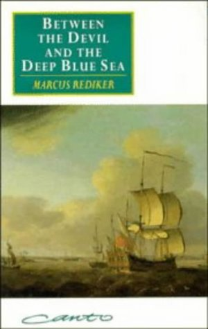 9780521457200: Between the Devil and the Deep Blue Sea: Merchant Seamen, Pirates and the Anglo-American Maritime World, 1700-1750 (Canto original series)