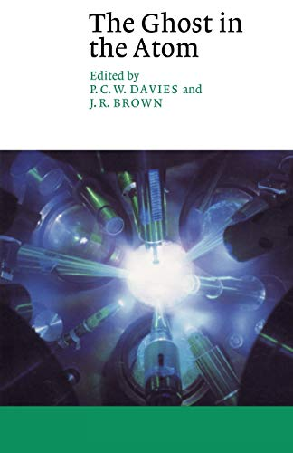 The Ghost in the Atom: A Discussion: Davies, P. C.