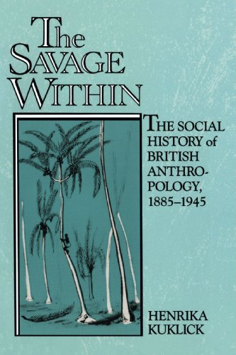 9780521457392: The Savage Within: The Social History of British Anthropology, 1885-1945