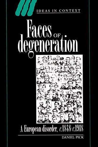 9780521457538: Faces of Degeneration: A European Disorder, c.1848-1918 (Ideas in Context)