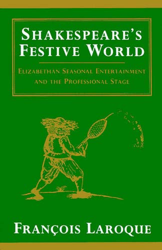 9780521457866: Shakespeare's Festive World: Elizabethan Seasonal Entertainment and the Professional Stage