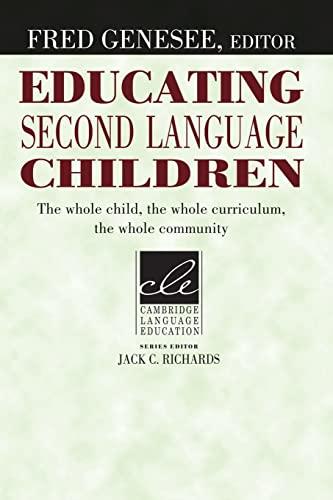 9780521457972: Educating Second Language Children: The Whole Child, the Whole Curriculum, the Whole Community (Cambridge Language Education)