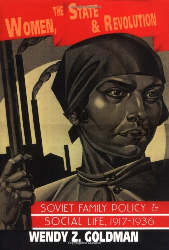 9780521458160: Women, the State and Revolution: Soviet Family Policy and Social Life, 1917–1936