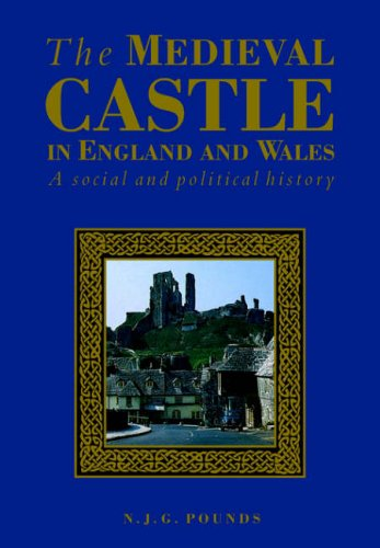 9780521458283: The Medieval Castle in England and Wales: A Social and Political History
