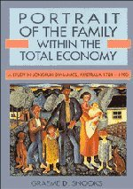 9780521458337: Portrait of the Family within the Total Economy: A Study in Longrun Dynamics, Australia 1788-1990