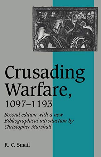 9780521458382: Crusading Warfare, 1097-1193 (Cambridge Studies in Medieval Life and Thought: New Series)