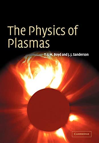 9780521459129: The Physics of Plasmas