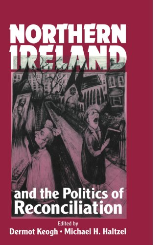 Northern Ireland and the Politics of Reconciliation: KEOGH, Dermot and HALTZEL, Michael H. (ed)