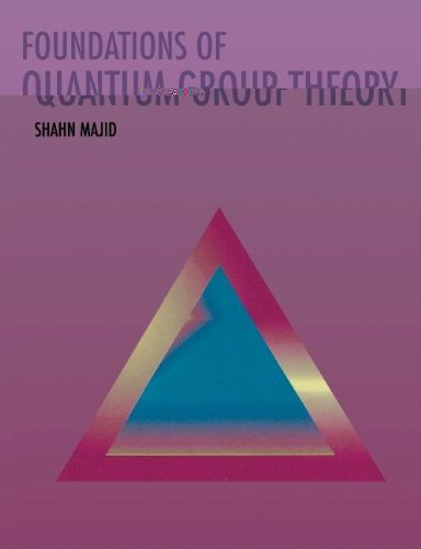 9780521460323: Foundations of Quantum Group Theory