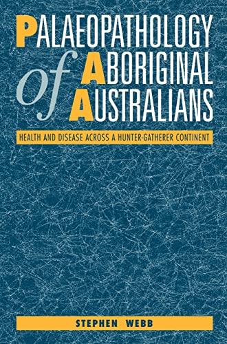 9780521460446: Palaeopathology of Aboriginal Australians: Health and Disease across a Hunter-Gatherer Continent
