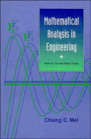 9780521460538: Mathematical Analysis in Engineering: How to Use the Basic Tools