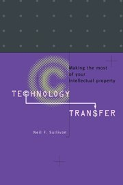 9780521460668: Technology Transfer: Making the Most of Your Intellectual Property