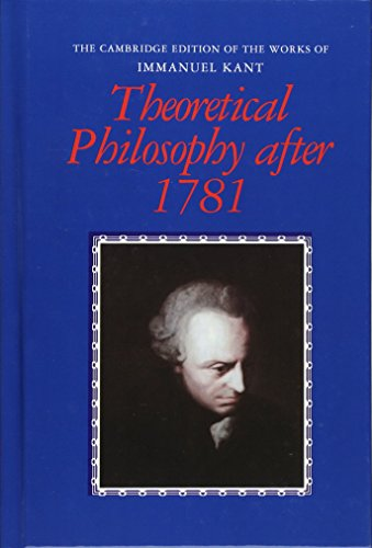 9780521460972: Theoretical Philosophy after 1781 (The Cambridge Edition of the Works of Immanuel Kant)