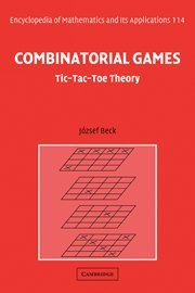 9780521461009: Combinatorial Games: Tic-Tac-Toe Theory (Encyclopedia of Mathematics and its Applications)