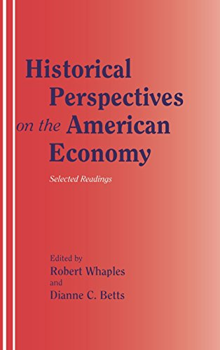 Historical Perspectives on the American Economy: Selected Readings: Whaples, Robert