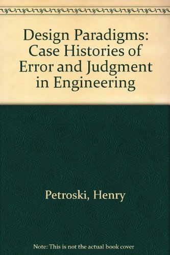 9780521461085: Design Paradigms: Case Histories of Error and Judgment in Engineering