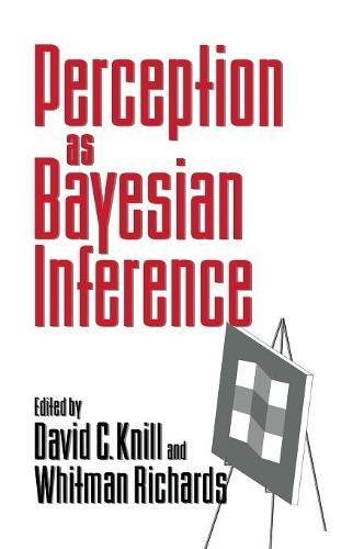 Perception as Bayesian Inference: Knill, D C