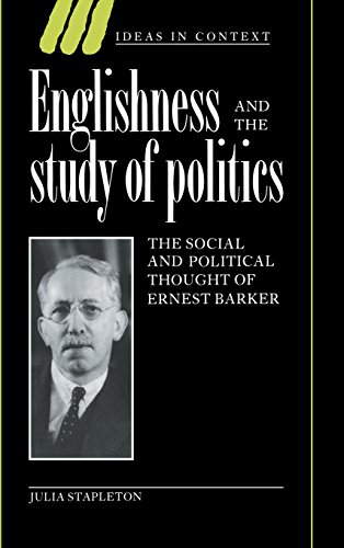 9780521461252: Englishness and the Study of Politics: The Social and Political Thought of Ernest Barker (Ideas in Context)