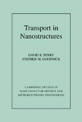 9780521461412: Transport in Nanostructures (Cambridge Studies in Semiconductor Physics and Microelectronic Engineering)