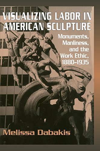 9780521461474: Visualizing Labor in American Sculpture: Monuments, Manliness, and the Work Ethic, 1880-1935 (Cambridge Studies in American Visual Culture)