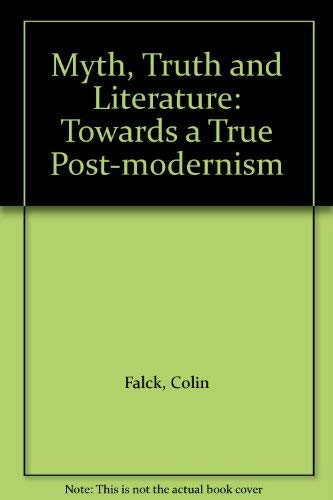 9780521461856: Myth, Truth and Literature: Towards a True Post-modernism