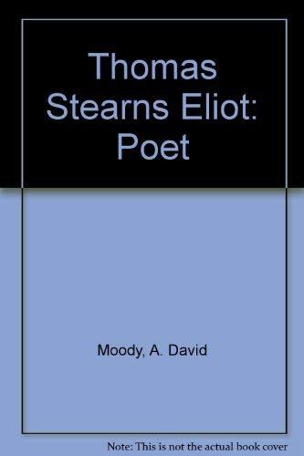 9780521461863: Thomas Stearns Eliot: Poet
