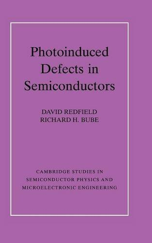 9780521461962: Photo-induced Defects in Semiconductors (Cambridge Studies in Semiconductor Physics and Microelectronic Engineering)