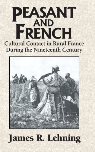 9780521462105: Peasant and French: Cultural Contact in Rural France during the Nineteenth Century