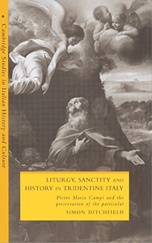 9780521462204: Liturgy, Sanctity and History in Tridentine Italy: Pietro Maria Campi and the Preservation of the Particular