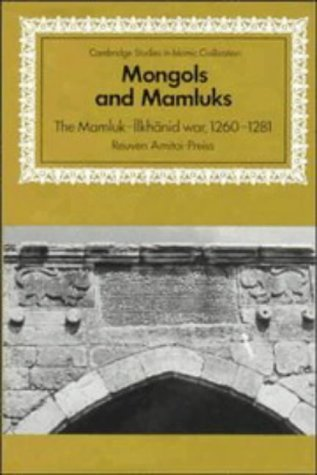 9780521462266: Mongols and Mamluks: The Mamluk-Ilkhanid War, 1260-1281