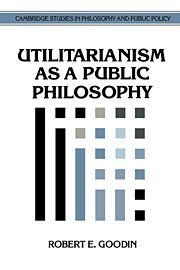 9780521462631: Utilitarianism as a Public Philosophy
