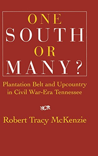 9780521462709: One South or Many?: Plantation Belt and Upcountry in Civil War-Era Tennessee