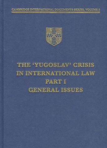 "The ""Yugoslav"" crisis in international law. Part 1: General issues.: Bethlehem, Daniel L."
