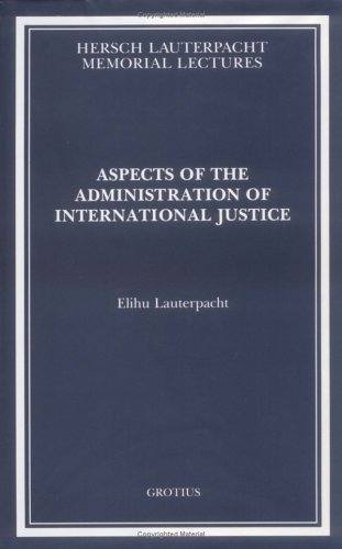 9780521463126: Aspects of the Administration of International Justice (Hersch Lauterpacht Memorial Lectures)