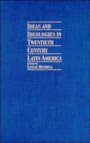 9780521463416: Ideas and Ideologies in Twentieth-Century Latin America